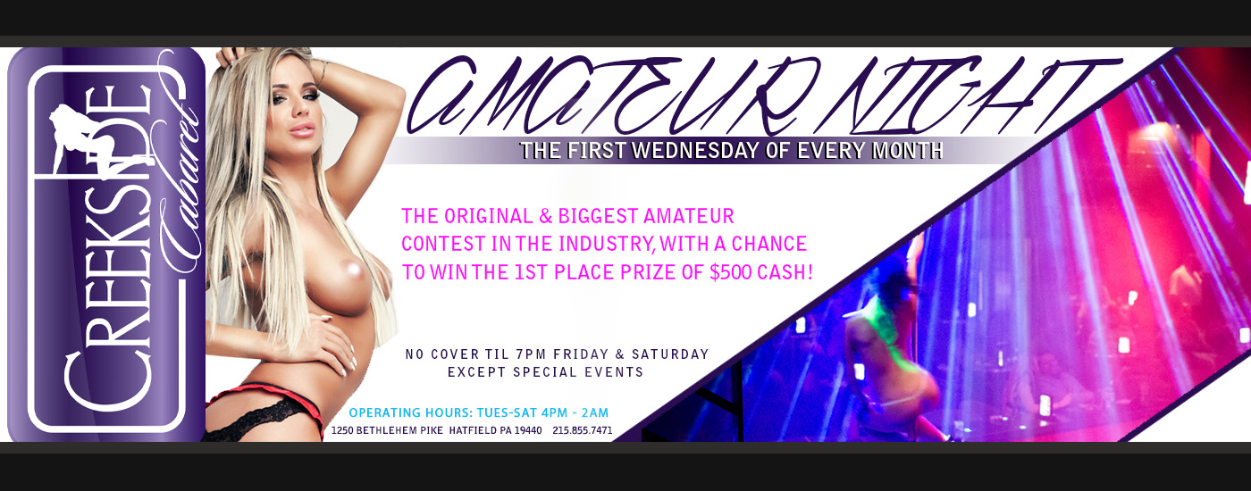 Amateur Nights at Creekside Cabaret are every 1st wednesday of the month.  $500 prizes given out to dancers at Creekside Cabaret.