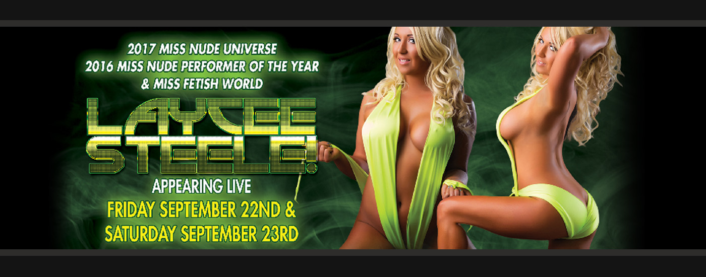 Come to Creekside Cabaret for a couple special nights you will never forget! Laycee Steele 2017 Miss Nude Universe, Miss Fetish World, 2016 Miss Nude Performer of the Year!: September 22nd and 23rd.